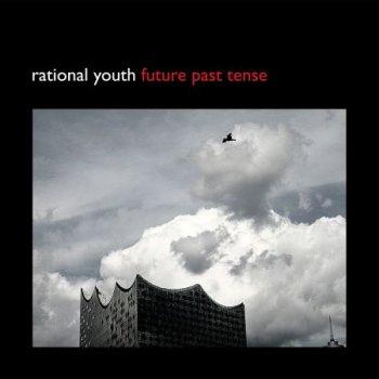 Rational Youth - Future Past Tense (Bonus Tracks Edition) (2017)