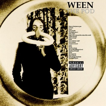 Ween - The Pod (1991)