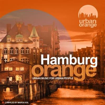 VA - Hamburg Orange (Urban Music For Urban People) (2017)