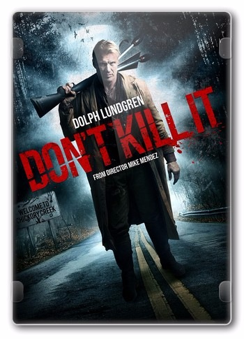 Не убивай его / Don't Kill It (2016) HDRip