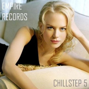 VA - Empire Records - Chillstep 5 (2017)