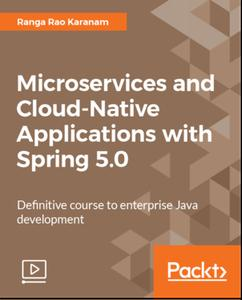 Microservices and Cloud-Native Applications with Spring 5.0