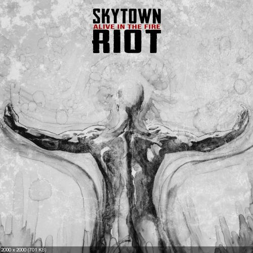 Skytown Riot - Alive in the Fire (2017)