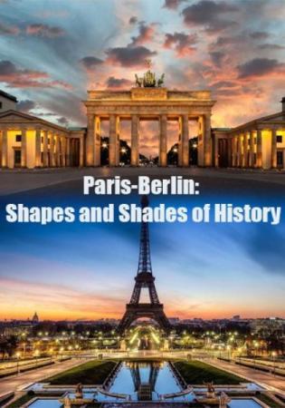 Париж и Берлин: путешествие сквозь время / Paris-Berlin: Shареs аnd Shаdes оf Histоrу (2015) SATRip