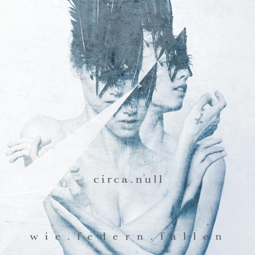 circa.null - Wie Federn fallen (EP) (2017)