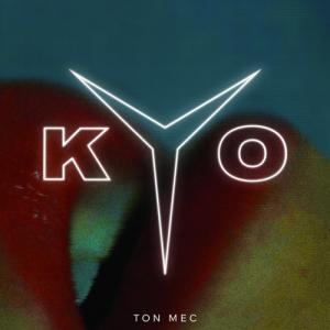 KYO - Ton mec [Single] (2017)