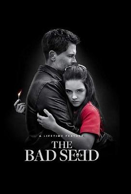 Дурная кровь / The Bad Seed (2018)