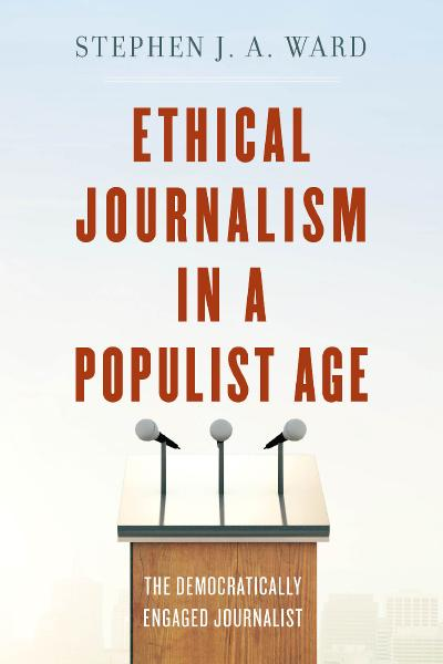Ethical Journalism in a Populist Age