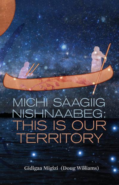 Michi Saagiig Nishnaabeg This is Our Territory