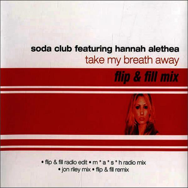 Soda Club Ft  Hannah Alethea   Take My Breath Away Con33  (2002) Justify Int