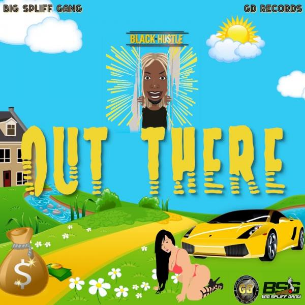 Black Hustle Out There Single  (2019) Jah