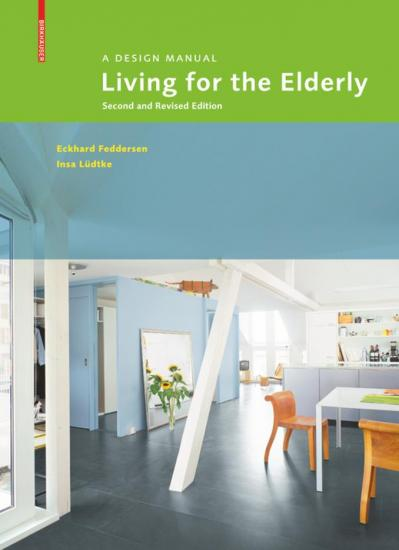 Living for the Elderly A Design Manual, Second and Revised Edition