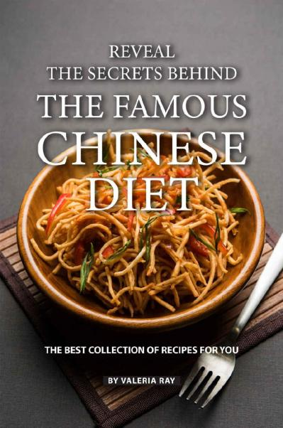 Reveal the Secrets Behind the Famous Chinese Diet