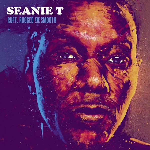 Seanie T Ruff Rugged And Smooth Nuplp007  (2019) Mohawk
