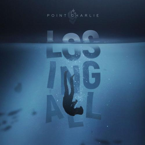Point Charlie - Losing All (2019)