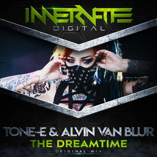 Tone E And Alvin Van Blur   The Dreamtime Idr 057 Single  (2019) Zzzz