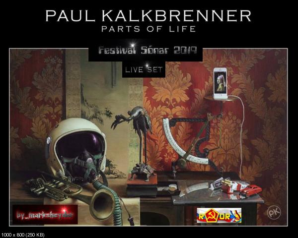 Paul Kalkbrenner - Parts Of Life [live set] Festival S?nar Barcelona (2019) WEBRip 720p скачать торрентом