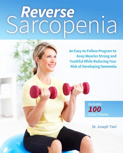 Reverse Sarcopenia An Easy to Follow Program to Keep Muscles Strong and Youthful W...