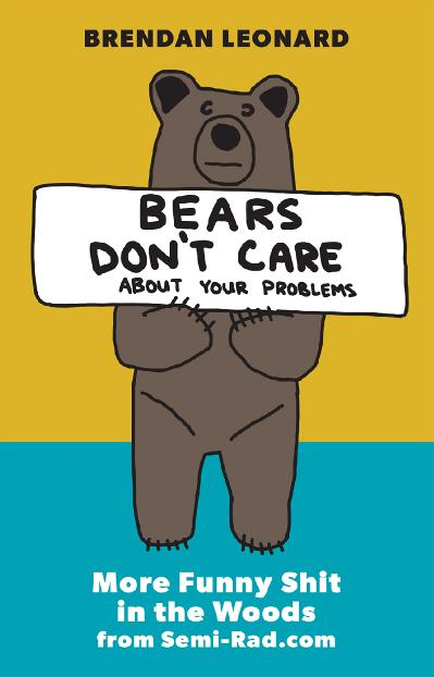 Bears Don't Care About Your Problems More Funny Shit in the Woods from Semi Rad com