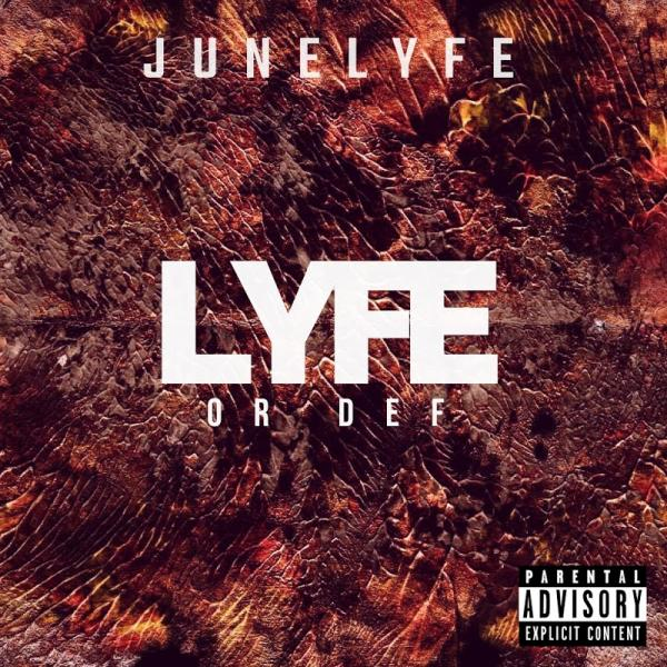 JuneLyfe Lyfe or Def  2019 ENRAGED