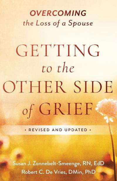 Getting to the Other Side of Grief Overcoming the Loss of a Spouse, Revised Edition