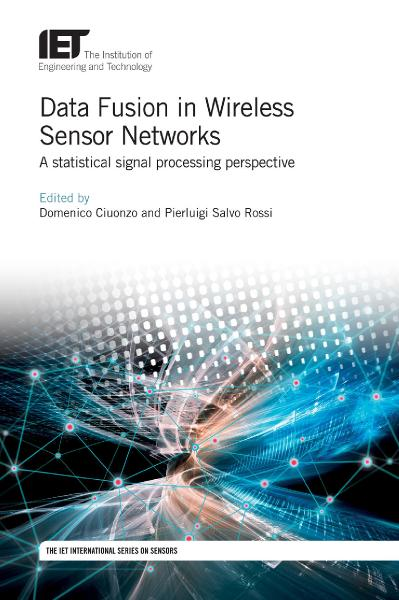Data Fusion in Wireless Sensor Networks A statistical signal processing perspectiv...