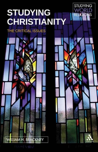 Studying Christianity The Critical Issues (Studying World Religions)