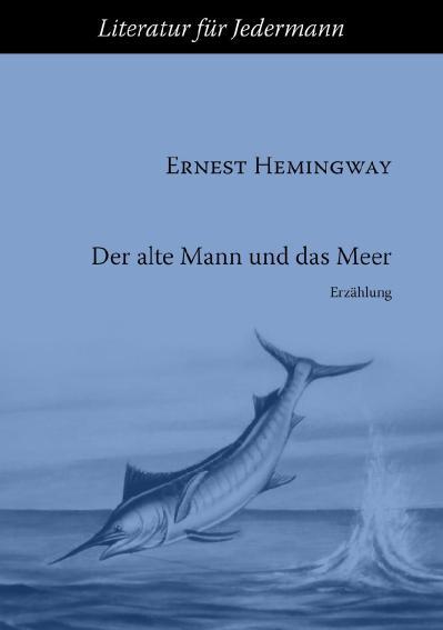 Ernest Hemingway   Der alte Mann und das Meer