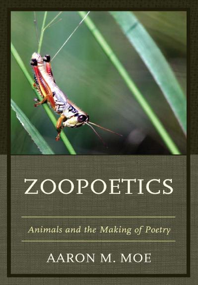 Zoopoetics Animals and the Making of Poetry