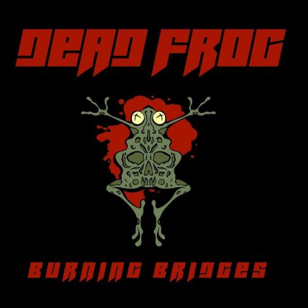 Dead Frog Burning Bridges 2019