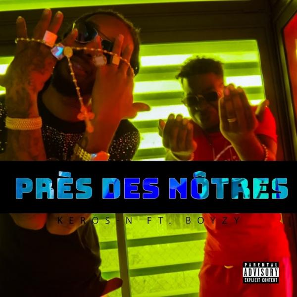 Keros N Pres Des Notres feat Boyzy SINGLE FR 2019