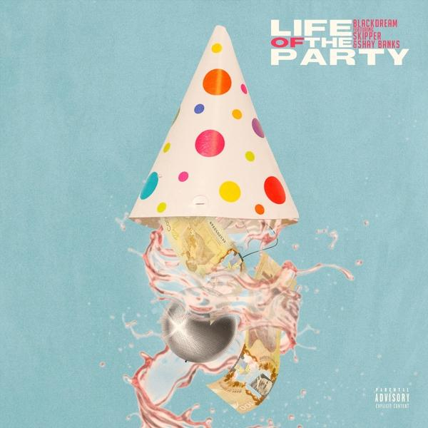 Blackdream Life of the Party feat Shay Banks and Skipper SINGLE  2019