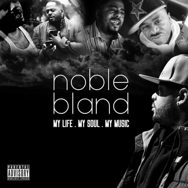 Noble Bland My Life My Soul My Music 2019
