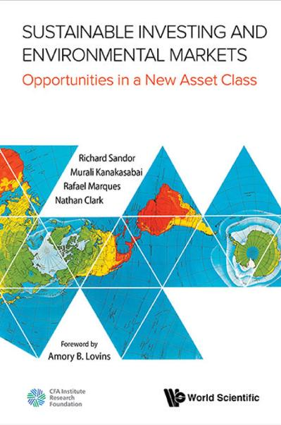 Sustainable Investing and Environmental Markets Opportunities in a New Asset Class