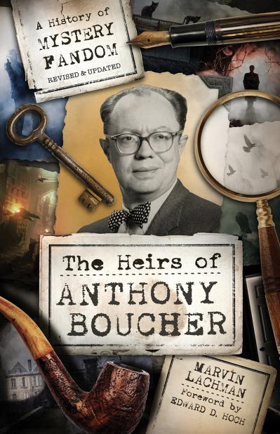 The Heirs of Anthony Boucher A History of Mystery Fandom, 2nd Edition