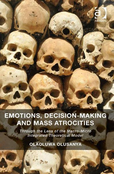 Emotions, Decision Making and Mass Atrocities Through the Lens of the Macro Micro ...