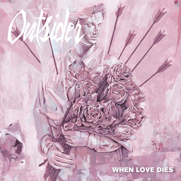 Outsider When Love Dies  2019