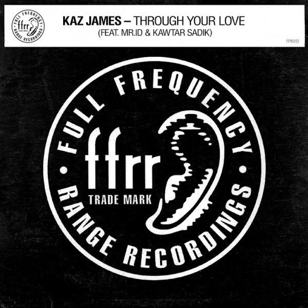 Kaz James Through Your Love feat Mrid and Kawtar Sadik  2019
