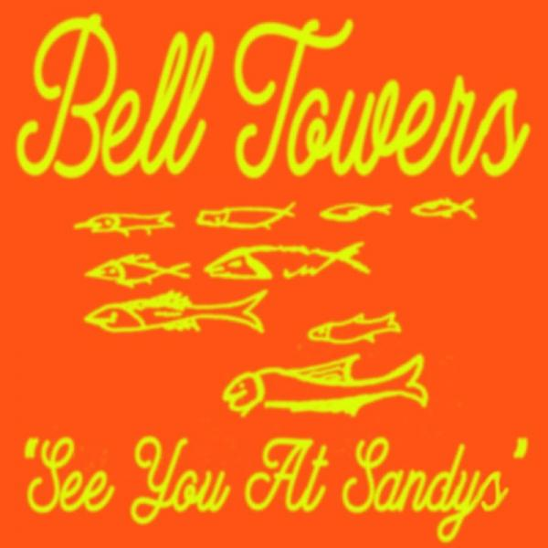 Bell Towers See You At Sandys PPDISC02S3 SINGLE  2019