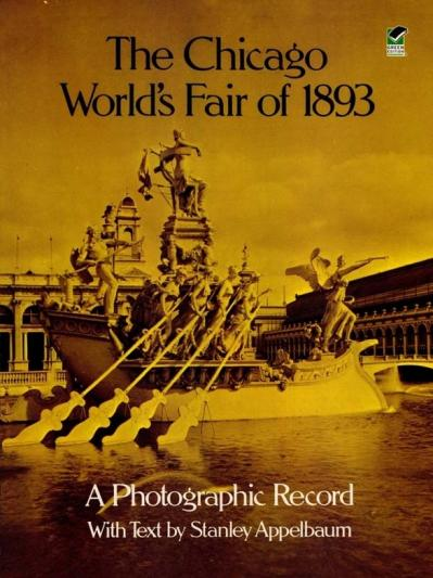 The Chicago World's Fair of 1893 A Photographic Record