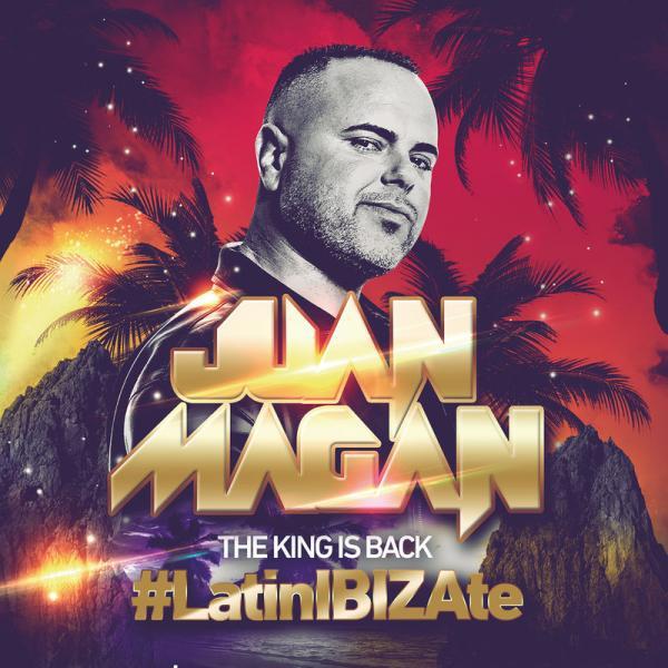 Juan Magan   The King Is Back Latinibizate  SP 2015