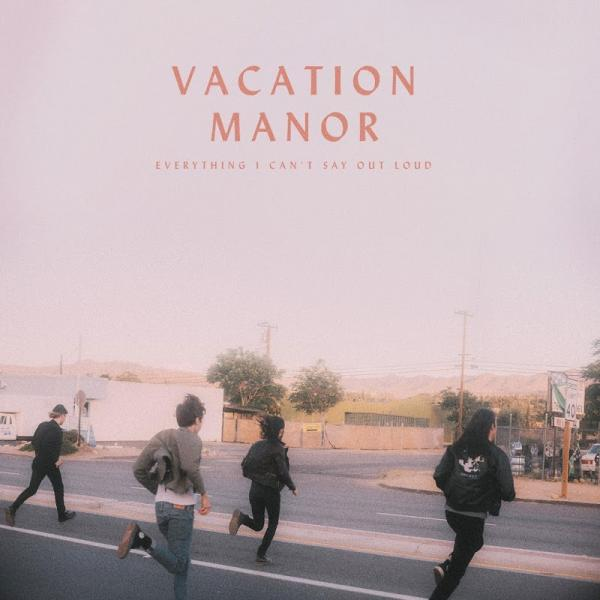 Vacation Manor Everything I Cant Say Out Loud  2019