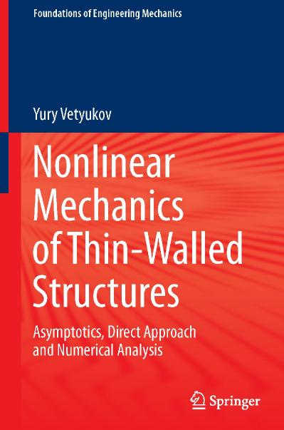 Nonlinear Mechanics of Thin Walled Structures Asymptotics, Direct Approach and Num...