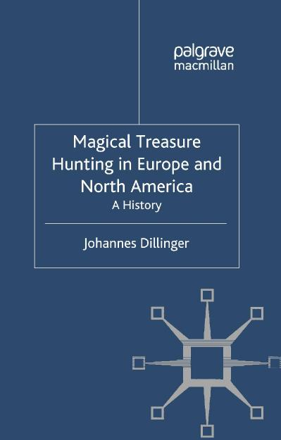 Magical Treasure Hunting in Europe and North America A History
