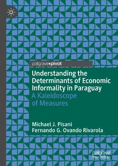 Understanding the Determinants of Economic Informality in Paraguay A Kaleidoscope ...