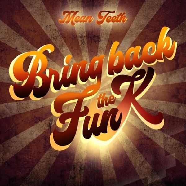 Mean Teeth Bring Back The Funk LP Part 1 CDIGUK055 (2018)