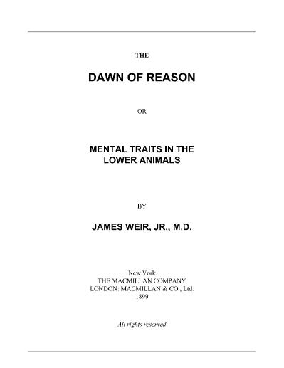 The Dawn of Reason Or, Mental Traits in the Lower Animals