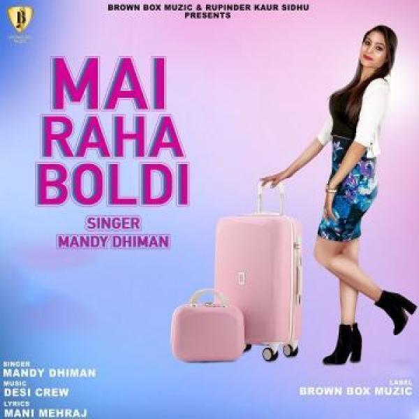 Mai Raha Boldi (Punjabi (2019)) Mandy Dhiman