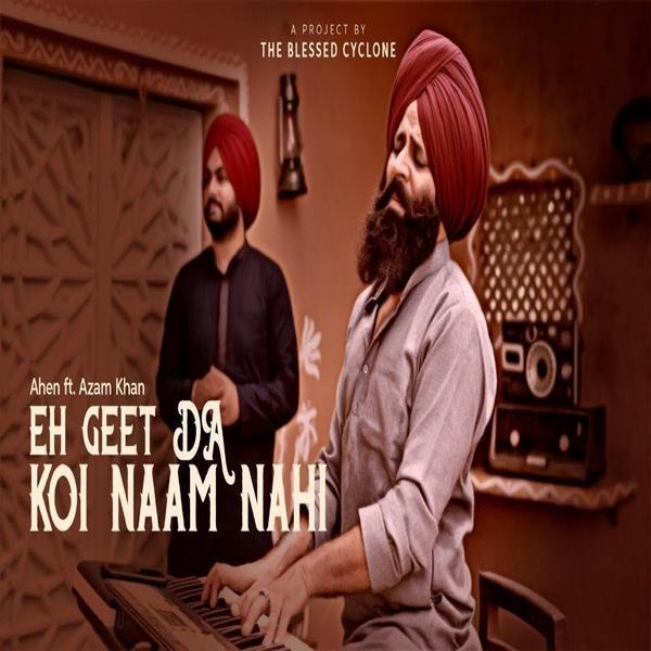 Eh Geet Da Naam Koi Nahi (Punjabi (2019)) Ahen  Ajam Khan