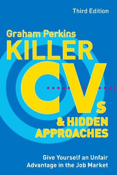 Killer CV ' s and Hidden Approaches 3rd edition